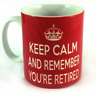 NEW KEEP CALM AND REMEMBER YOU'RE RETIRED GIFT MUG CUP RETIREMENT PRESENT RETRO