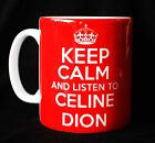 NEW KEEP CALM AND LISTEN TO CELINE DION GIFT MUG CUP CARRY ON PARODY RETRO FUN