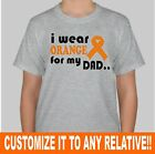 "Customize ""I Wear Orange for my DAD"" Leukemia/Kidney Cancer YouthT-Shirt XS-LG"