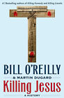 Killing Jesus by Bill O'Reilly and Martin Dugard (Hardcover) NEW