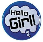 Ansteck Pin Spass Karneval Party Fete Partnersuche 2,5 cm Hello Girl 03645