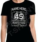45th Birthday T-Shirt Ladies Cut Add Name Personalise Change Year Gift Idea Girl