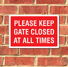 Please Keep Gate Closed At All Times Metal Sign, Various Sizes FREE P+P