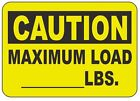 Caution Maximum Load Sticker Weight Work Safety Business Sign Decal Label D245
