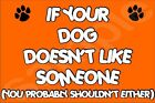 If Your Dog Doesn't Like Someone Probably Shouldn't Either (L-Y) - Jumbo Magnet