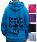 HORSE RIDING Equestrian KIDS ADULT SIZE HOODIE *GIFT* I'm Not Fat BACK PRINT