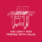 You Don't Win Friends With Salad (not meat) NEW SCREEN PRINTED TSHIRT all sizes