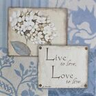 "JM7280 Live To Love Love To Live Jo Moulton 6""x6"" framed or unframed print art"