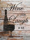 Wine a Little, Laugh a Lot Signed Original Handmade Matted Kitchen Picture A635