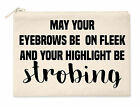May Your Eyebrows Be On Fleek Highlight Be Strobing Makeup Bag Shimmer MUA M74