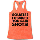 Squats I Thought You Said Shots - Racerback Workout Tank. Cute Running Top
