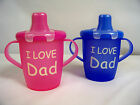 "Anywayup Classic Leak Proof Cup  says ""I Love DAD""  In colors of Pink or Blue"