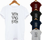 SASSY SINCE BIRTH  LADIES COOL FUNNY GIFT LOOSE FIT  T SHIRT TOP