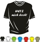 T-Shirt - HETZ mich doch! - Spass - Kult  - Neu - Club - Must Have