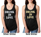 Drunk In Love Sparkle Glitter tank top Couple Matching Racerback Workout Shirt