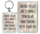 """""""Sometimes You..."""" Crown Queen Self Worth Love Keyring & Fridge Magnet Gifts"""