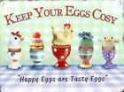 KEEP YOUR EGGS COSY BOILED EGGCUP COSY METAL PLAQUE TIN SIGN RETRO VINTAGE 46