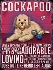 COCKAPOO COCKER SPANIEL POODLE METAL SIGN PLAQUE PRINT PICTURE OTHERS LISTED 715