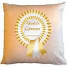 """Personalised Cushions 14"""" or 18"""" - World's Greatest ......... - Gold"""