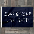 100% Cotton Canvas Don't Give Up The Ship Flag Nautical B...