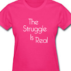 The Struggle is real T shirt Tee Funny Meme Unisex shirts all sizes and colors
