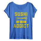 Sushi Addict Funny Women's Food Shirt Humor Ladies Tees Hangry Tri Blend Dolman