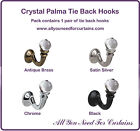 Crystal Palma Tie Back Hooks - 1Pair Satin Antique Brass Silver, Chrome & Black