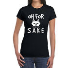OH For Fox Sake Ladies T-Shirt - Funny Cute Tee -Dog Cats Pet Owners
