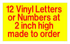 12  Vinyl Letters or Numbers at 2 inch high