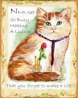 Never Get So Busy You Forget To Make A Life Gold Tabby Cat Art Print Made in USA