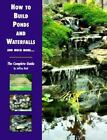 build pond waterfall - How to Build Ponds and Waterfalls and Much More...: The Complete Guide by Reid,