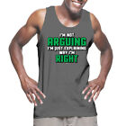 I'm Not Arguing I'm Just Explaining Why I'm Right - Tank T-Shirt