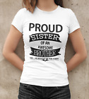 Funny Proud Sister T-shirt Birthday Gift Tee Brother Humour Present Top Womans