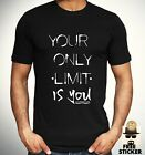 Your Only Limit Is You T shirt Inspiration Motivational Quote Top Mens S - 2XL
