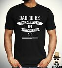 Dad To Be Benefits In progress T shirt Funny Rude Novelty Father Gift Top Mens
