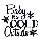 Baby It's Cold Outside Christmas Vinyl Decal Bumper Phone Sticker Coffee Mug