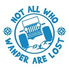 Not All Who Wander Are Lost Vinyl Decal Sticker for Jeep Wrangler Rubicon