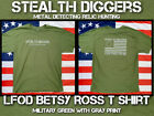 Stealth Diggers metal detecting relic hunting betsy ross Military green t shirt