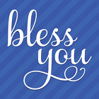 Bless You Vinyl Decal Sticker