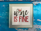 Coaster Drink Mat Gift - Black or Silver - Wine is Fine - Fun Gift - Wine