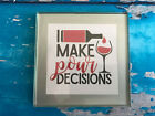 Coaster Drink Mat Gift - Black or Silver - I Make Pour Decisions - Great Gift