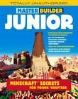 Master Builder Junior: Minecraft  Secrets for Young Crafters Triumph Books $4.0 USD on eBay