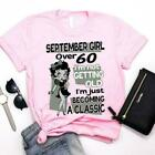 Betty Boop September Girl Over 60 I'm Just Becoming A Classic Ladies T-Shirt $22.79 USD on eBay