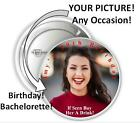 Your Face Photo Personalized Pinback Buttons 2 Inch 3 Inch Bachelorette Pins