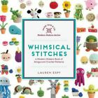 Whimsical Stitches A Modern Makers Book of Amigurumi Crochet Pattern Stuff Toys