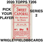 2020 TOPPS T206 SWEET CAPORAL BACK SERIES 2 PICK PLAYERS COMPLETE YOUR SET on Ebay