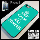 Cover for iPhone 5 Five Keep Calm Carry On Kill Zombies Funny Humour Case +7066