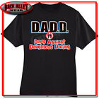 DADD ~ DADS AGAINST DAUGHTERS DATING FUNNY T SHIRT M-3XL Great Gift Idea!  image