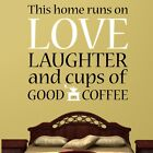 This Home Is Run On Love Laughter Coffee - Wall Decal Quote Sticker lounge hall
