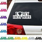 I love my hot wife decal marriage wedding couple spouse sticker.